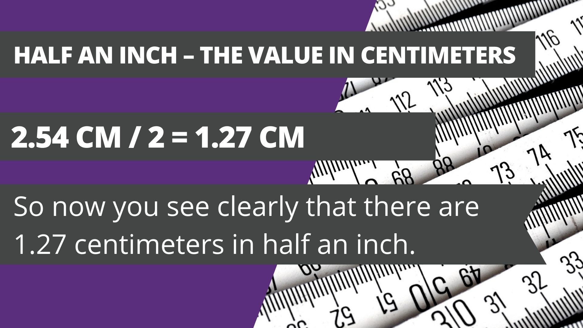 Half an inch – the value in centimeters