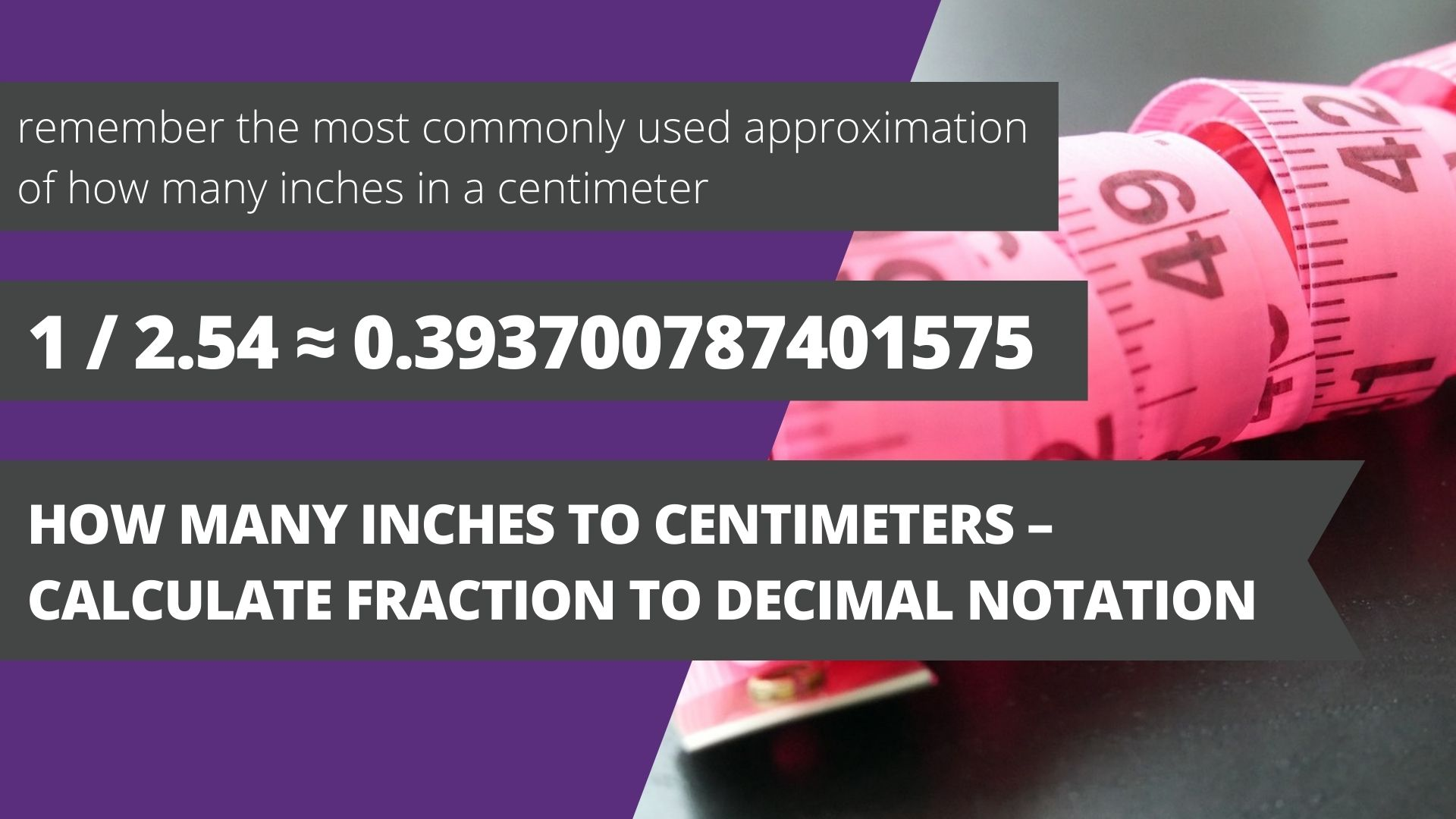 How many inches to centimeters – calculate fraction to decimal notation
