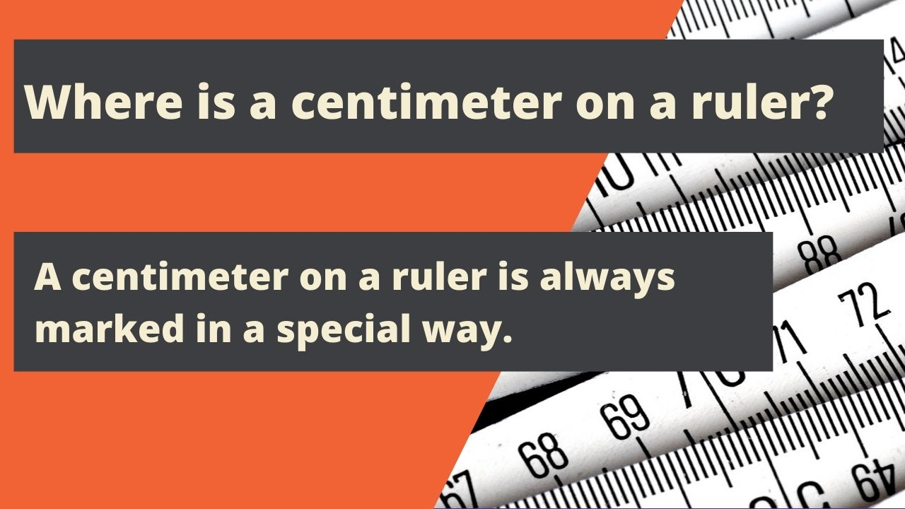 Where is a centimeter on a ruler?